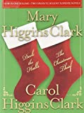 Deck the Halls/The Christmas Thief: Two Holiday Novels by Clark, Mary Higgins, Clark, Carol Higgins (2009) Hardcover
