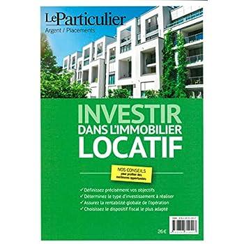 Investir dans l'immobilier locatif: Définissez précisément vos objectifs. Déterminez le type d'investissement à réaliser. Assurez la rentabilité ... le dispositif fiscal le plus adapté