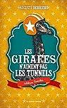 Les Girafes n'aiment pas les tunnels - Ed. limitée par Derrière