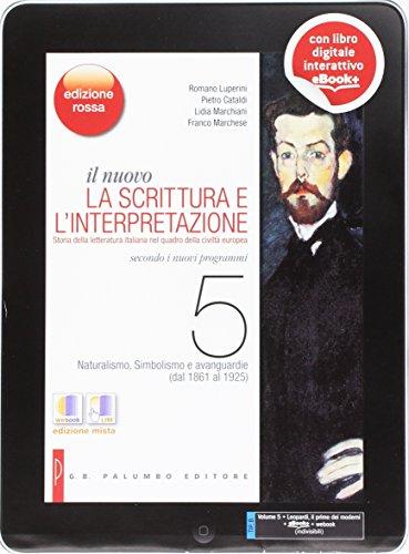 Il nuovo Scrittura e l'interpretazione. Ediz. rossa. Con e-book. Con espansione online. Per le Scuole superiori: 5