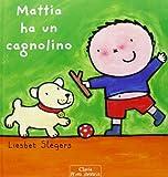 Mattia ha un cagnolino. Ediz. illustrata