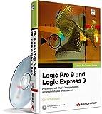 Apple Pro Training Series: Logic Pro 9 und Logic Express 9 - Das offizielle Apple-Trainingsbuch: Professionell Musik kom