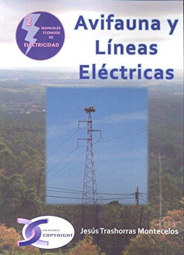 Avifauna y líneas eléctricas (Manuales Técnicos de Electricidad)