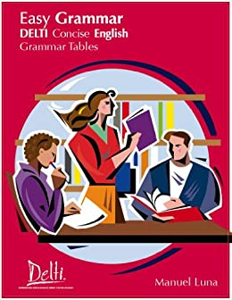 Easy Grammar, DELTI Concise English Grammar Tables de [Luna, Manuel]