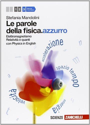 Le parole della fisica. azzurro. Con Physics in english. Per le Scuole superiori. Con espansione online: 3