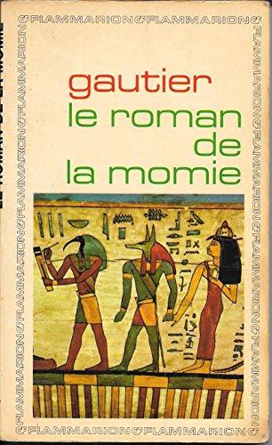 Le roman de la momie por Théophile Gautier Geneviève Van Den Bogaert