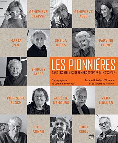 Les pionnières : Dans les ateliers des femmes artistes du XXe siècle