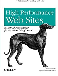 High Performance Web Sites: Essential Knowledge for Front-End Engineers by Steve Souders (2007-09-21)