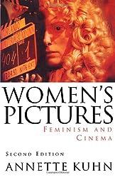 Women's Pictures: Feminism & Cinema: Feminism and Cinema