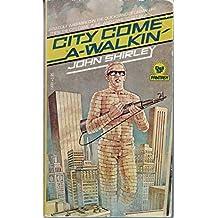 City Come a Walkin'