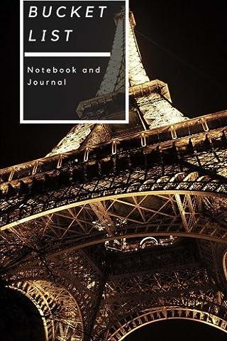 Bucket List: Paris Adventure Awaits. Record Your 100 Bucket List Ideas, Travel, Goals & Dreams in One Journal Notebook