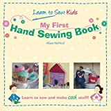 My First Hand Sewing Book: Learn To Sew: Kids by Alison McNicol (2010-10-26)