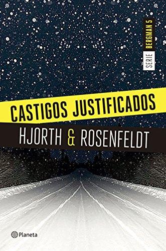 Castigos justificados (Serie Bergman 5) (Volumen independiente) de [Hjorth, Michael, Rosenfeldt, Hans]