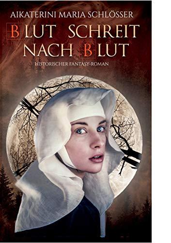 Blut schreit nach Blut: Historischer Fantasy-Roman (Die Blutwölfe)