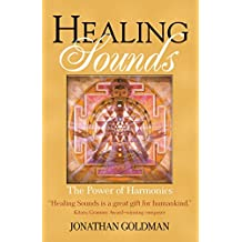 Healing Sounds: The Power of Harmonics (English Edition)