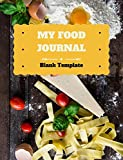 """My Food Journal Blank Template: Blank Recipe Book 