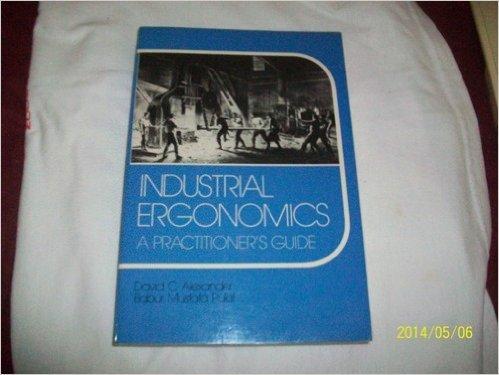 Industrial Ergonomics: A Practitioner's Guide