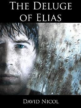 The Deluge of Elias (English Edition) di [Nicol, David]