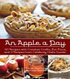 Image de An Apple A Day: 365 Recipes with Creative Crafts, Fun Facts, and 12 Recipes from Celebrity Chefs Inside!