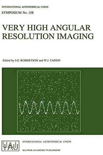 [(Very High Angular Resolution Imaging : Proceedings of the 158th Symposium of the International Astronomical Union Held at the Women's College, University of Sydney, Australia, 11-15 January 1993)] [Edited by J. G. Robertson ] published on (January, 1994)