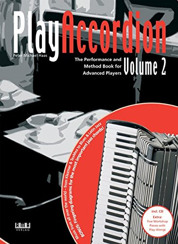 Play Accordion. Vol. 2- The Performance and Method Book for Advanced Players. Music from all over the world - from Klezmer & TexMex to Blues & Latin ... diagrams for the most important jazz chords!