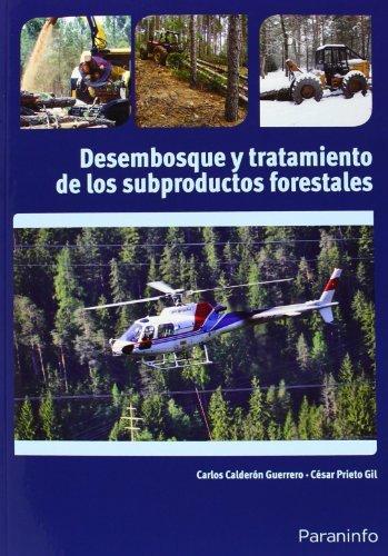 Desembosqueytratamientodelossubproductos forestales por Carlos Calderón Guerrero