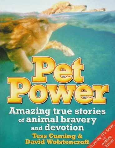Pet Power: Amazing True Stories of Animal Bravery & Devotion by Tess Cuming (1997-09-01)
