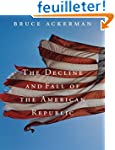 The Decline and Fall of the American...