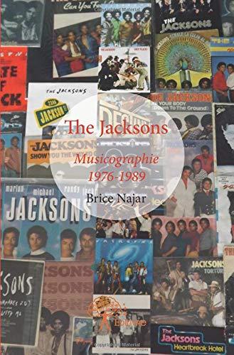The Jacksons : Musicographie, 1976-1989 par Brice Najar