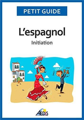 L'espagnol: Initiation (Petit guide t. 310)