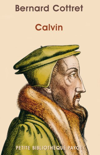 Calvin par Bernard Cottret