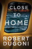 Close to Home (The Tracy Crosswhite Series Book 5) (English Edition)