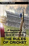 #4: The Rules of Cricket: A beginner's explanation of the laws of Cricket