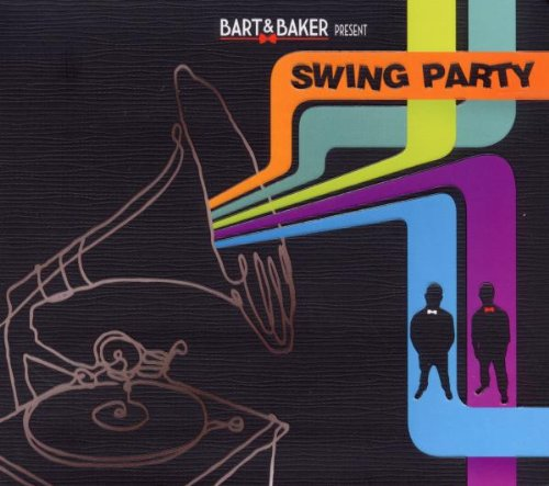 Bart & Baker Pres.Swing Party (Bart Und Baker)