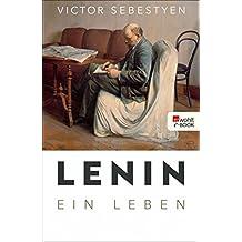 Lenin: Ein Leben (German Edition)