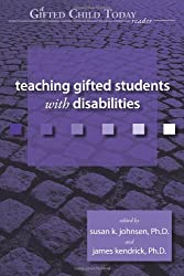 Teaching Gifted Students with Disabilities (Gifted Child Today Reader)