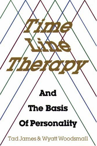 Time Line Therapy and the Basis of Personality by Tad James (1988-06-08)
