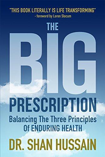 The Big Prescription: Balancing The Three Principles Of Enduring Health (English Edition)