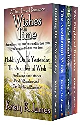 Wishes in Time: Holding On To Yesterday, The Accidental Wish (with bonus short stories: Brody's Banshee and The Displaced Banshee)