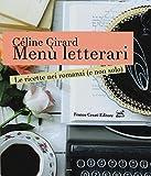 Scarica Libro Menu letterari Le ricette nei romanzi e non solo Ediz illustrata (PDF,EPUB,MOBI) Online Italiano Gratis