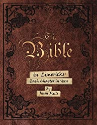 The Bible in Limericks: Each Chapter in Verse
