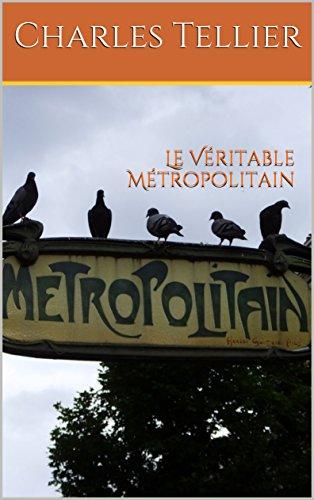 Le Véritable Métropolitain: Sciences de la vie; littérature française scientifique et technique de C. Tellier, ingénieur français