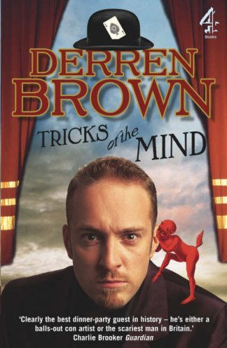 Tricks Of The Mind: Written by Derren Brown, 2007 Edition, Publisher: Channel 4 [Paperback]