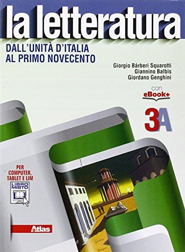 La letteratura. Vol. 3A: Dall'Unit d'Italia al primo Novecento. Con e-book. Con espansione online. Per le Scuole superiori