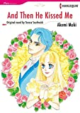 AND THEN HE KISSED ME (Harlequin comics)
