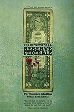Les secrets de la Réserve Fédérale de Eustace Mullins