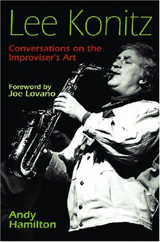 Lee Konitz: Conversations on the Improviser's Art (Jazz Perspectives) by Andy Hamilton (2007-08-08)