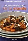 Toutes les saveurs de la Viande les incontournables de la cuisine vol.12 .