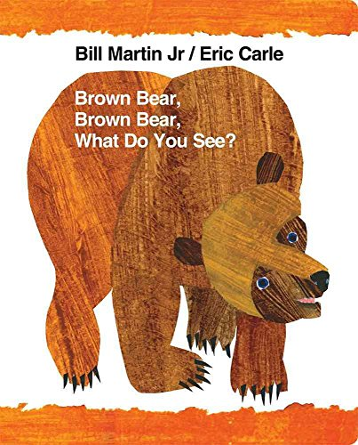 [Brown Bear, Brown Bear, What Do You See?] (By: Jr. Bill Martin) [published: October, 2012]