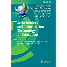 Stakeholders and Information Technology in Education: Ifip Tc 3 International Conference, Saite 2016, Guimarães, Portugal, July 5-8, 2016, Revised Selected Papers